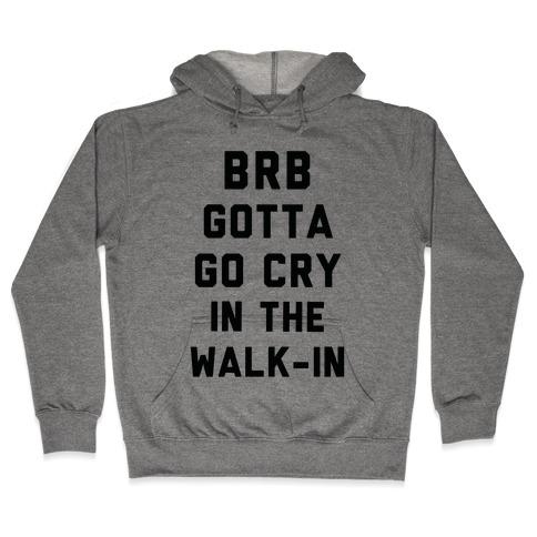 BRB Gotta Go Cry Hooded Sweatshirt