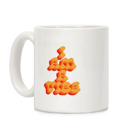 I Am A Vibe Coffee Mug