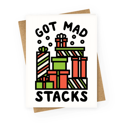 Got Mad Stacks Greeting Card
