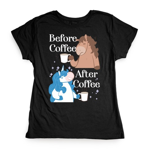 Before Coffee and After Coffee Womens T-Shirt