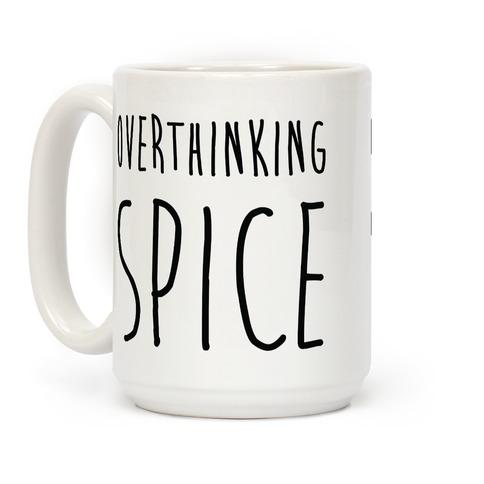 Overthinking Spice Coffee Mug