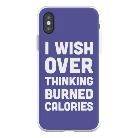 I Wish Overthinking Burned Calories Phone Flexi-Case