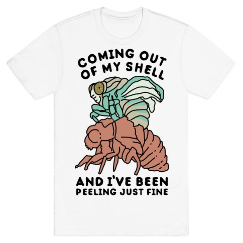 Coming Out of My Shell T-Shirt