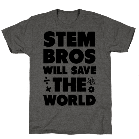 STEM Bros Will Save the World
