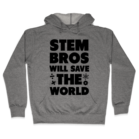 STEM Bros Will Save the World Hooded Sweatshirt