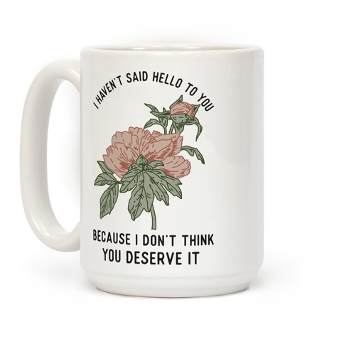 I Haven't Said Hello Coffee Mug