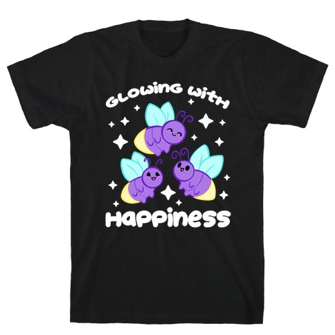 Glowing With Happiness T-Shirt