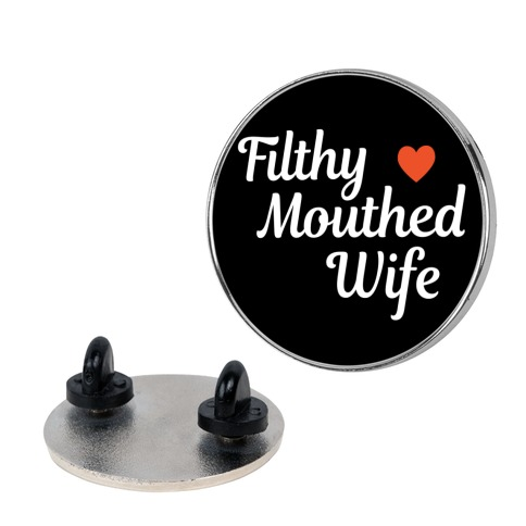 Filthy Mouthed Wife Pin