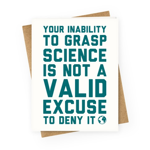 Your Inability To Grasp Science Greeting Card