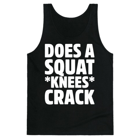 Does A Squat Knees Crack White Print Tank Top