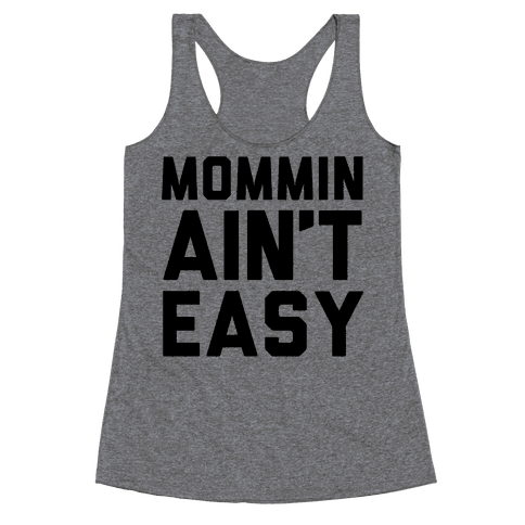 Mommin' Ain't Easy Racerback Tank Top