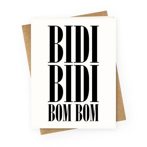 Bidi Bidi Bom Bom Greeting Card