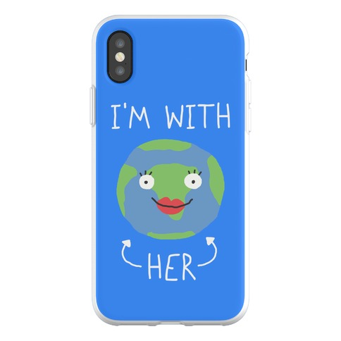 I'm With Her Earth Phone Flexi-Case