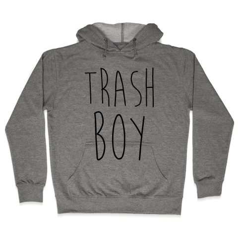 Trash Boy Hooded Sweatshirt
