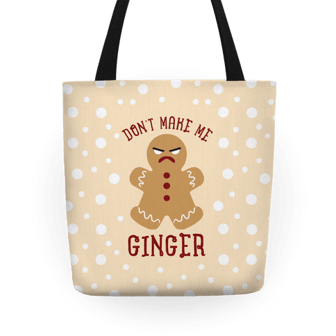 Don't Make Me Ginger Tote