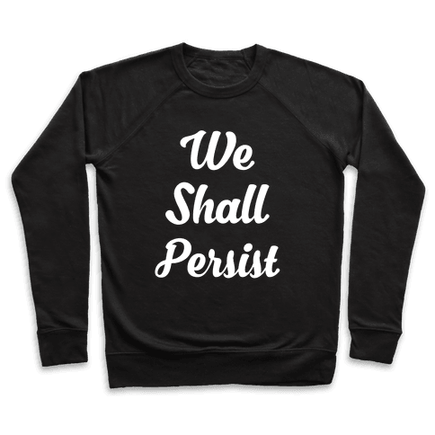 We Shall Persist Pullover