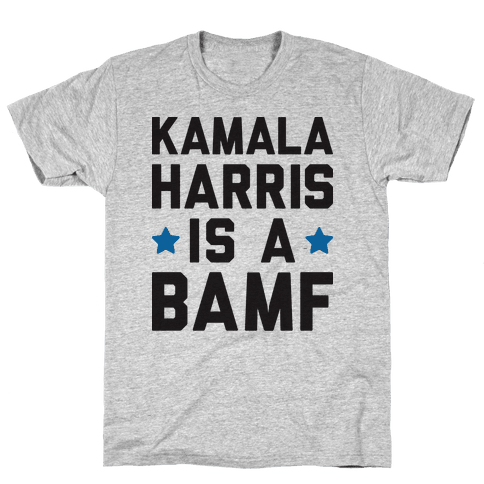 Kamala Harris Is A BAMF Mens T-Shirt