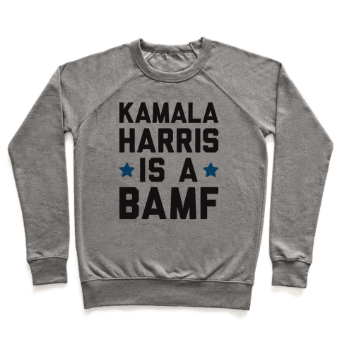 Kamala Harris Is A BAMF Pullover