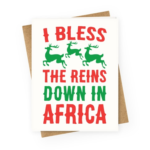 I Bless the Reins Down in Africa  Greeting Card
