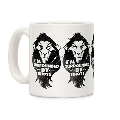 Surrounded by Idiots (Scar) Coffee Mug