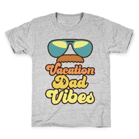 Vacation Dad Vibes Kids T-Shirt