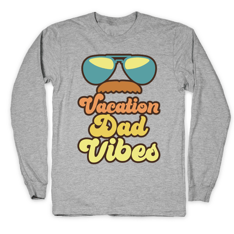 Vacation Dad Vibes Long Sleeve T-Shirt