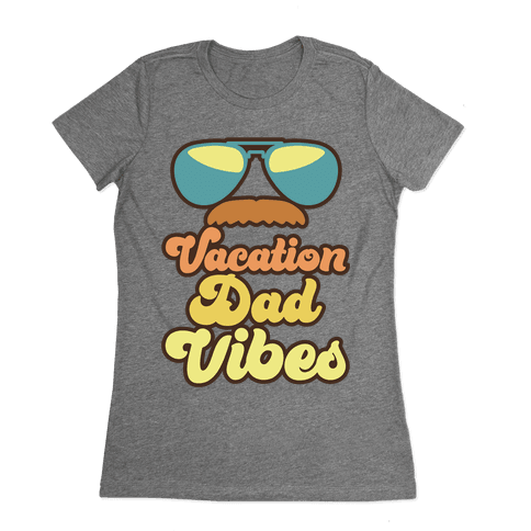 Vacation Dad Vibes Womens T-Shirt