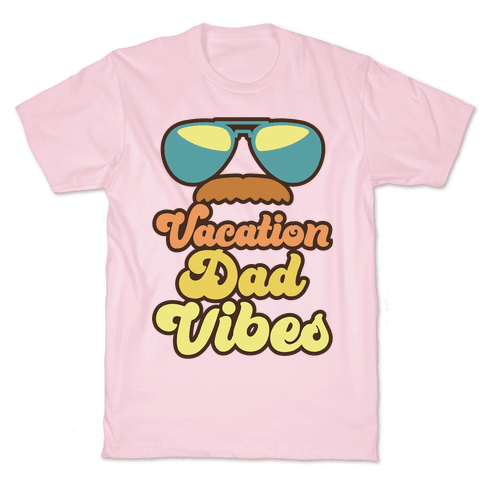 Vacation Dad Vibes Mens/Unisex T-Shirt