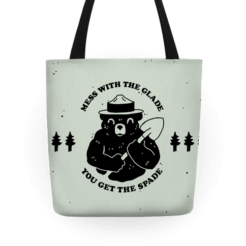 Mess With the Glade, You Get the Spade Tote