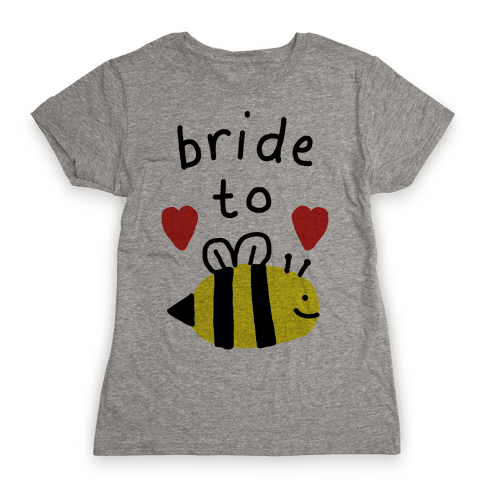 Bride To Bee Womens T-Shirt