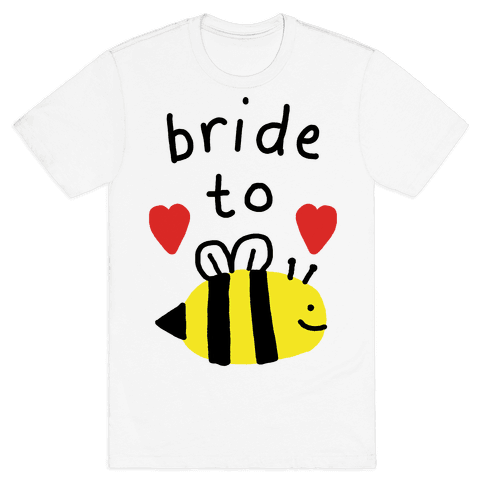 Bride To Bee Mens T-Shirt