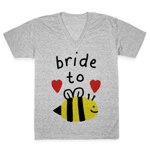 Bride To Bee V-Neck Tee Shirt