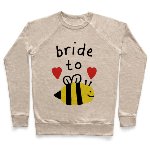 Bride To Bee Pullover