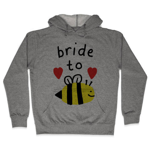 Bride To Bee Hooded Sweatshirt