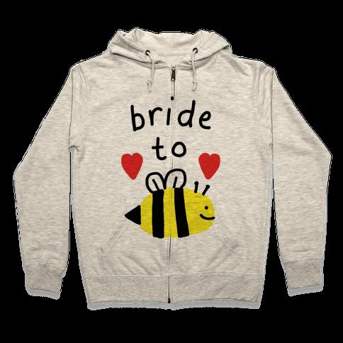 Bride To Bee Zip Hoodie