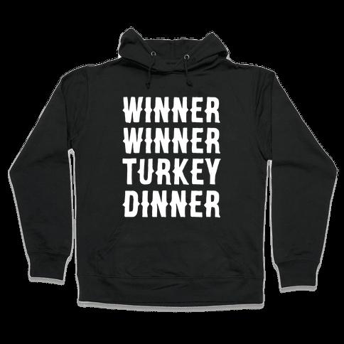 Winner Winner Turkey Dinner Hooded Sweatshirt