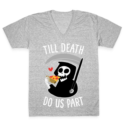 Till Death Do Us Part V-Neck Tee Shirt