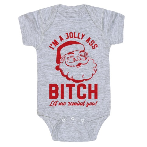 I'm a Jolly Ass Bitch Let Me Remind You Baby Onesy