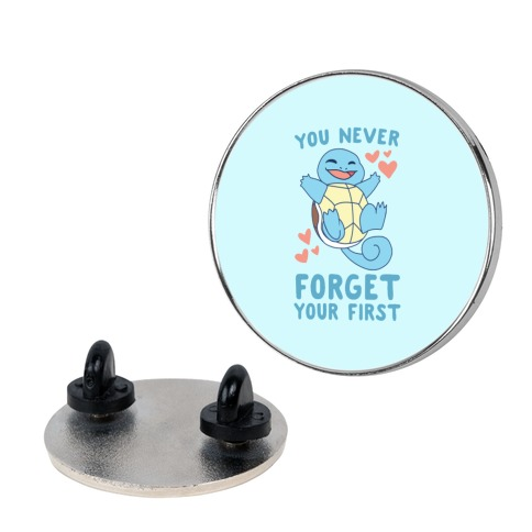 You Never Forget Your First - Squirtle pin