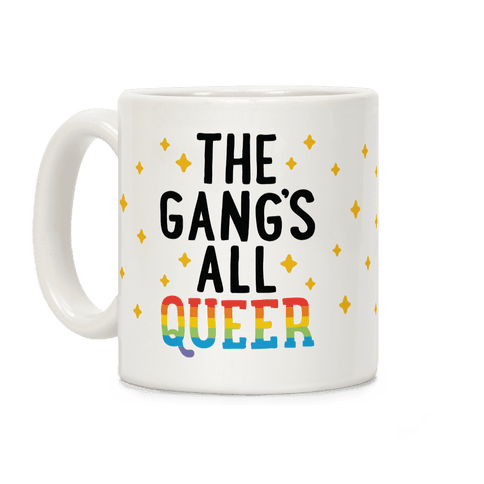 The Gang's All Queer Coffee Mug