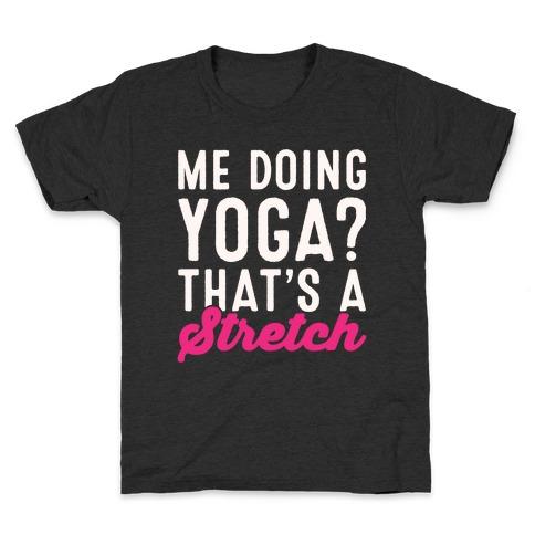 Me Doing Yoga That's A Stretch White Print Kids T-Shirt