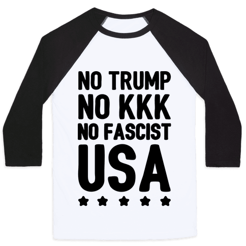 No Trump No KKK No Fascist USA Baseball Tee