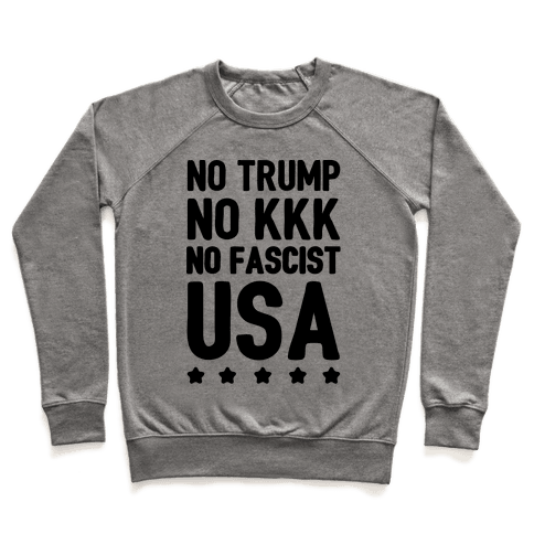 No Trump No KKK No Fascist USA Pullover