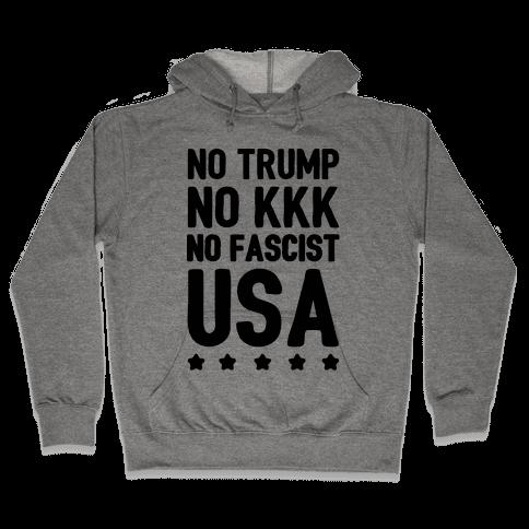 No Trump No KKK No Fascist USA Hooded Sweatshirt