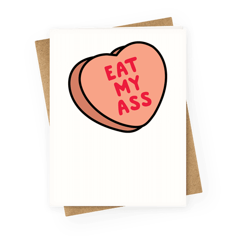 Eat My Ass Greeting Card