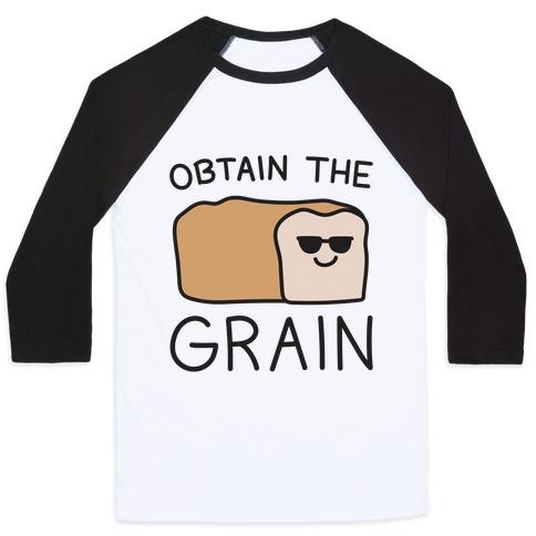 Obtain The Grain Baseball Tee