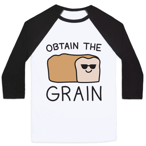 Obtain The Grain Baseball Tee