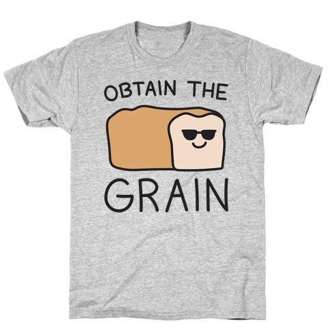 Obtain The Grain T-Shirt