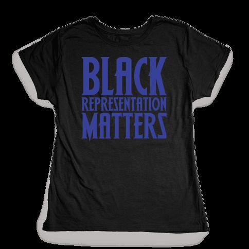 Black Representation Matters White Print Womens T-Shirt