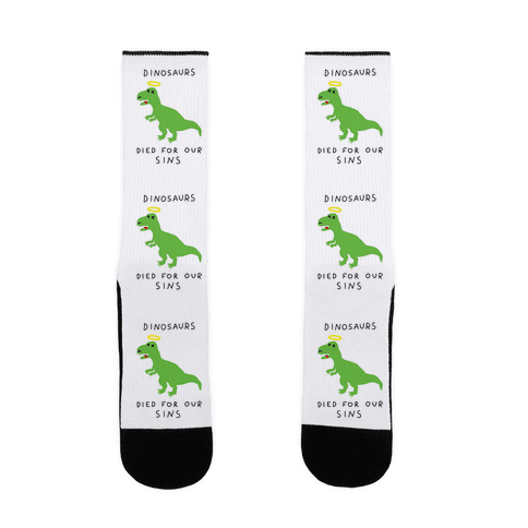 Dinosaurs Died For Our Sins Sock